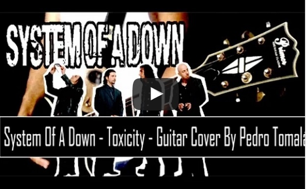 System Of A Down - Toxicity - Guitar Cover
