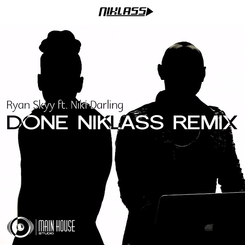 Ryan Skyy (ft. Niki Darling) - Done (Niklass Remix)